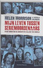 Mijn leven tussen seriemoordenaars - Helen Morrison, Harold Goldberg (ISBN 9789002239489)