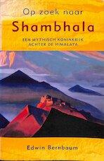 Op zoek naar Shambhala - E. Bernbaum (ISBN 9789020282863)