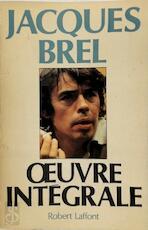 Œuvre intégrale - Jacques Brel (ISBN 9782221010686)