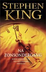Na zonsondergang - Stephen King (ISBN 9789024574001)