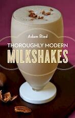 Thoroughly Modern Milkshakes - Adam Ried (ISBN 9780393068771)