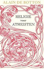 Religie voor atheisten - Alain de Botton (ISBN 9789045022574)