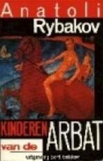 Kinderen van de Arbat - Anatoli Rybakov, Aai Prins (ISBN 9789035109858)