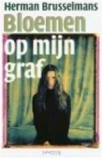 Bloemen op mijn graf - Herman Brusselmans (ISBN 9789057134739)