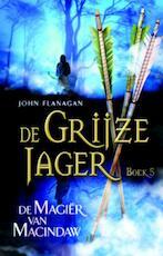 De Grijze Jager 5 : De magiër van Macindaw - John Flanagan (ISBN 9789025744625)