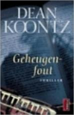 Geheugenfout - Dean Koontz (ISBN 9789024534579)
