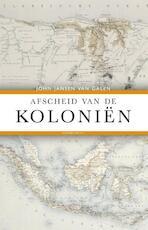 Afscheid van de koloniën - John Jansen van Galen (ISBN 9789025435301)