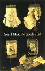 De goede stad - Geert Mak (ISBN 9789045000251)
