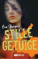 Stille getuige - Eva Burgers (ISBN 9789020609516)