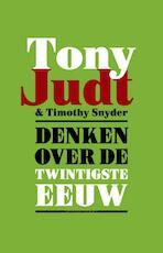 Denken over de twintigste eeuw - Tony Judt, Timothy Snyder (ISBN 9789025436568)