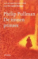Tinnen prinses - Philip Pullman (ISBN 9789044609912)