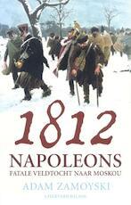 1812 - Adam Zamoyski (ISBN 9789050186537)