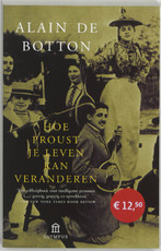 Hoe Proust je leven kan veranderen - Alain de Botton (ISBN 9789025419394)