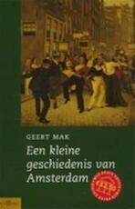 Een kleine geschiedenis van Amsterdam - Geert Mak (ISBN 9789025499723)