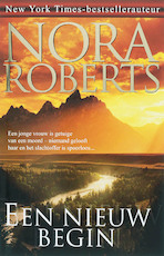 Een nieuw begin - Nora Roberts (ISBN 9789022547533)