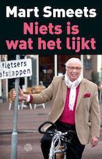 Niets is wat het lijkt - Mart Smeets (ISBN 9789491567568)