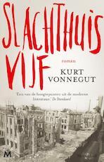 Slachthuis vijf - Kurt Vonnegut (ISBN 9789029088589)