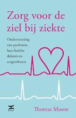 Zorg voor de ziel bij ziekte - Thomas Moore (ISBN 9789021549071)