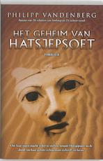 Het geheim van Hatsjepsoet - Philip Vandenberg (ISBN 9789061125501)