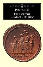 FALL OF THE ROMAN EMPIRE. - Plutarch. (ISBN 9780140440843)