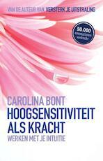 Hoogsensitiviteit als kracht - Carolina Bont (ISBN 9789021529905)