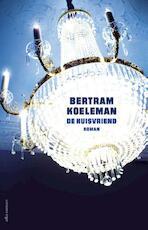De huisvriend - Bertram Koeleman (ISBN 9789045020334)