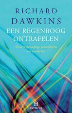 Een regenboog ontrafelen - R. Dawkins (ISBN 9789025430740)