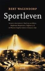 Sportleven - Bert Wagendorp (ISBN 9789020406108)