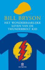 Het wonderbaarlijke leven van de Thunderbolt Kid - Bill Bryson (ISBN 9789046704622)