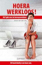 Hoera, werkloos! - Joost van der Leij (ISBN 9789460510755)