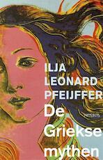 De Griekse mythen - Ilja Leonard Pfeijffer (ISBN 9789044628470)