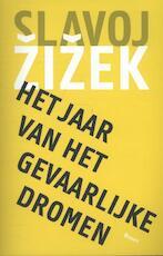 Het jaar van het gevaarlijke dromen - Slavoj Zizek (ISBN 9789461054418)