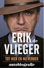 Erik de Vlieger autobiografie - Erik de Vlieger (ISBN 9789021558943)
