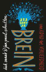 Jij bent je brein - Dick Swaab, Jan Paul Schutten (ISBN 9789045028286)