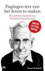 Pogingen iets van het leven te maken - Hendrik Groen (ISBN 9789029090643)