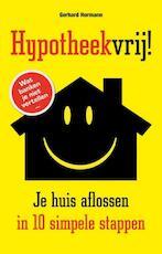Hypotheekvrij! - Gerhard Hormann (ISBN 9789089752123)