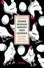 Zonder vandaag morgen geen gisteren - Yves Bossart (ISBN 9789046819272)