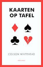 Kaarten op tafel - Colson Whitehead (ISBN 9789045028064)