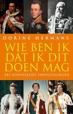 Wie ben ik dat ik dit doen mag - Dorine Hermans (ISBN 9789460232534)