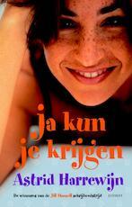 Ja kun je krijgen - Astrid Harrewijn