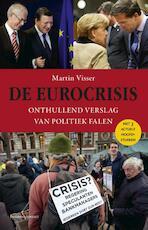 De eurocrisis - Martin Visser (ISBN 9789047004899)