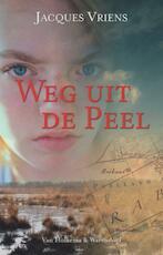 Weg uit de Peel - Jacques Vriens (ISBN 9789000300310)