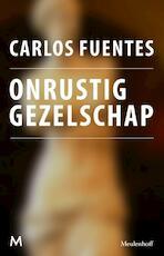 Onrustig gezelschap - Carlos Fuentes (ISBN 9789402301113)