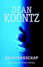 De vriendschap - Dean R. Koontz (ISBN 9789024531707)