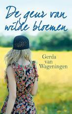 De geur van wilde bloemen - Gerda van Wageningen (ISBN 9789020532326)