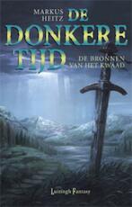 de donkeree tijd / 6 De bronnen van het kwaad - Markus Heitz (ISBN 9789024544127)