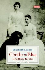 Cecile en Elsa strijdbare freules - Elisabeth Leijnse (ISBN 9789044529067)