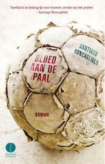Bloed aan de paal - Santiago Roncagliolo (ISBN 9789048824403)