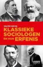 Klassieke sociologen en hun erfenis - Walter Weyns (ISBN 9789401418935)
