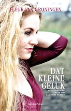 Dat kleine geluk - Fleur van Groningen (ISBN 9789492159137)